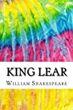 King Lear: Includes MLA Style Citations for Scholarly Secondary Sources, Peer-Reviewed Journal Articles and Critical Essays (Squid Ink Classics)