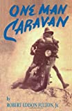 img - for One Man Caravan (Incredible Journeys Books) book / textbook / text book