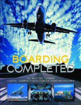 Boarding completed: Airlines, Flughäfen, Routen und Passagiere