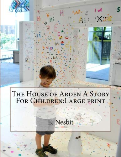(The House of Arden A Story For Children:Large)