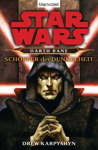 Star Wars - Darth Bane: Schöpfer der Dunkelheit (German Edition)