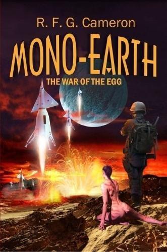 Mono-Earth: The War of the Egg ebook
