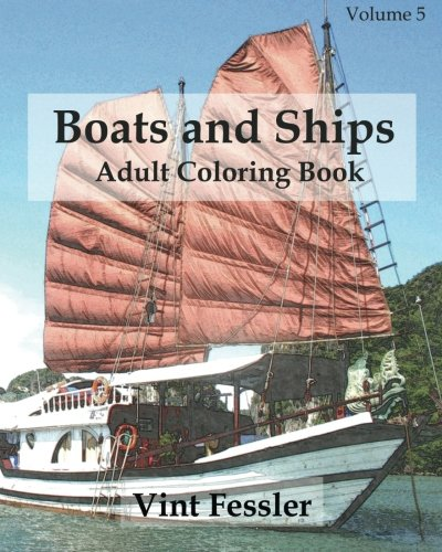 Boats & Ships : Adult Coloring Book Vol.5: Boat and Ship Sketches for Coloring (Ship Coloring Book Series) (Volume 5)