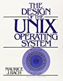 The Design of the UNIX Operating System by Bach, Maurice J. (1986) Hardcover