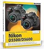 Nikon D5500 / D5600 - Für bessere Fotos von Anfang an!: Das umfangreiche Praxisbuch