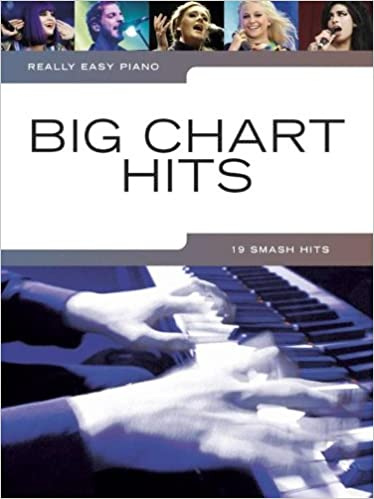 Really Easy Piano Big Chart Hits Amazon Co Uk Music Sales Ltd 8601404261633 Books