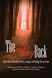 The Way Back: : Short tales of heroism, bravery, courage, and finding the way home