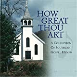 How Great Thou Art: Collection of Southern Gospel