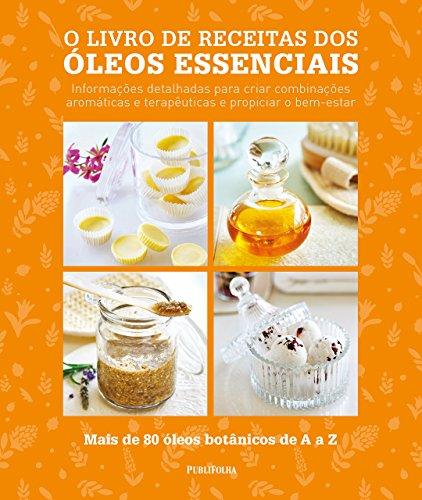 O Livro de Receitas dos Oleos Essenciais (Em Portugues do Brasil)