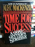Time for Success : A Goal-Getter's Strategy, Mackenzie, Alec, 0070446563