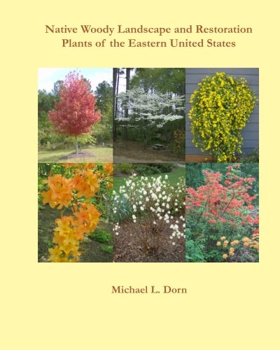 Native Woody Landscape and Restoration Plants of the Eastern United States from Brand: Shore Publications