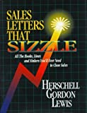 Sales Letters That Sizzle: All the Hooks, Lines, and Sinkers You'll Ever Need to Close Sales by Herschell Gordon Lewis…