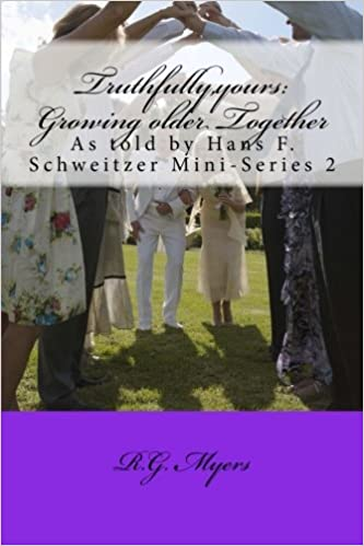 Truthfully,yours: Growing older Together: Mini-Series 2