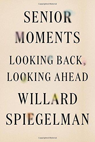 Read Online Senior Moments: Looking Back, Looking Ahead ebook