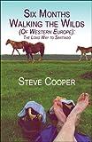 Six Months Walking the Wilds, Steve Cooper, 1605632376