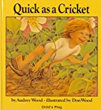 Quick As a Cricket, Audrey Wood, 085953331X