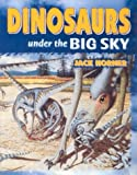 img - for Dinosaurs: Under the Big Sky book / textbook / text book