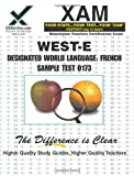 WEST-E Designated World Language: French Sample Test 0173 Teacher Certification Test Prep Study Guide (Xam West-E/Praxis II)