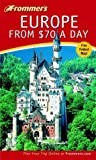 Frommer's Europe from $70 a Day, Cheryl Pientka and Darwin Porter, 076456661X