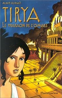 Tirya, tome 2 : Le Pharaon de l'ombre par Surget