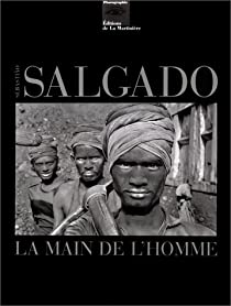 La Main de l'homme par Salgado