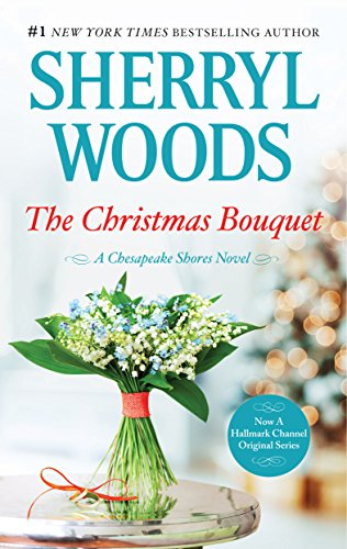 The Christmas Bouquet: A Small-Town Christmas Romance (A Chesapeake Shores Novel Book 11) by [Woods, Sherryl]