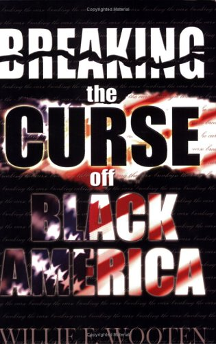 Breaking The Curse Off Black America