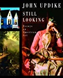 Still Looking, John Updike, 1400044189