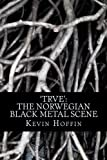 'TRVE': The Norwegian Black Metal Scene: A Subcultural Study of Transgression through Music