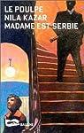 Madame est serbie par Kazar