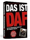 Das ist DAF: Deutsch Amerikanische Freundschaft – Die autorisierte Biografie | Einmalige Erstausgabe: Von Robert Görl & Gabi Delgado handsigniert!