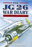 JG26 War Diary, Donald Caldwell, 1898697868