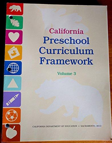 California Preschool Curriculum Framework Volume 3 (California Preschool Curriculum Framework)