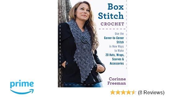 Box Stitch Crochet: Use the Corner-to-Corner Stitch in New Ways to
