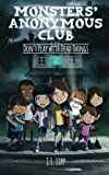 The Monsters' Anonymous Club: Don't Play with Dead Things by J.L. Lipp (2015-03-07)