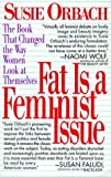 Fat Is a Feminist Issue, Susie Orbach, 0425141454