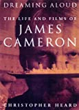 img - for Dreaming Aloud: The Films of James Cameron book / textbook / text book