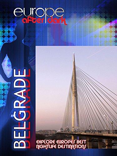 Europe After Dark - Belgrade ()