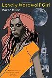 Lonely Werewolf Girl, Martin Millar, 0979663660
