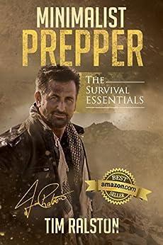 Minimalist Prepper: The Survival Essentials by [Ralston, Tim]