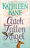 Catch a Fallen Angel by  Kathleen Kane in stock, buy online here