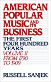 img - for American Popular Music and Its Business: The First Four Hundred Years Volume II: From 1790 to 1909 (American Popular Music & Its Business) book / textbook / text book