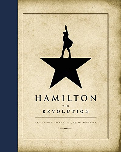 "Hamilton: The Revolution by [""Lin-Manuel Miranda"", ""Jeremy McCarter""] cover"