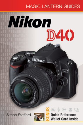 (Magic Lantern Guides: Nikon D40)
