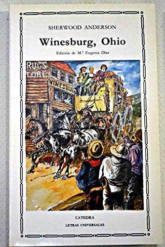 Winesburg, Ohio (Letras Universales/ Universal Writings, Band 147)