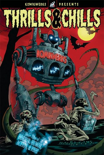 Komikwerks Presents: Thrills & Chills