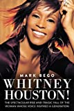 Whitney Houston!, Mark Bego, 1620872544