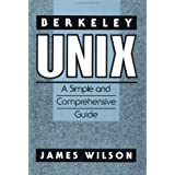 Berkeley UNIX: A Simple and Comprehensive Guide