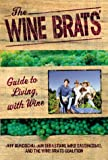 The Wine Brats' Guide to Living with Wine, Mike Sangiacomo and Jeff Bundschu, 0312204434