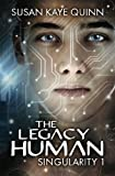 img - for The Legacy Human (Singularity #1) (Singularity Series) (Volume 1) book / textbook / text book